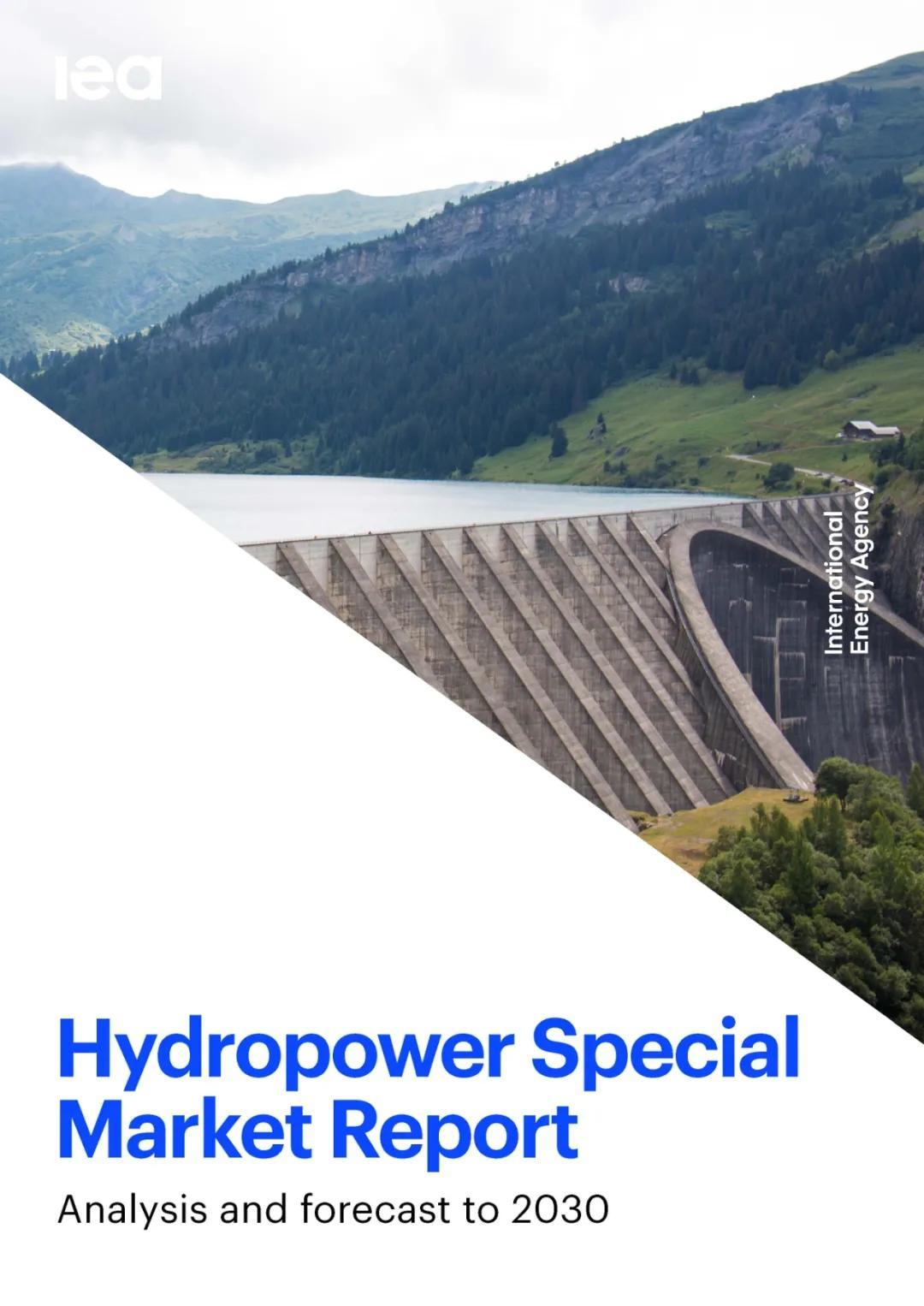 IEA发布《水电特别市场报告》:水电面临多重挑战,中国引领全球水电发展