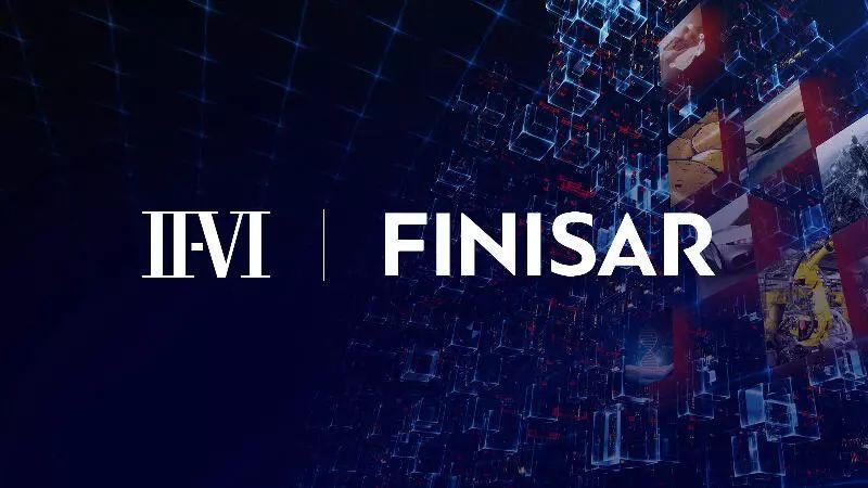 II-VI32亿美元收购Finisar,扩大5G业务市场
