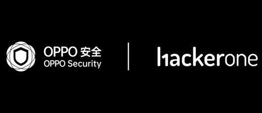OPPO安全与HackerOne战略合作升级,全面开放漏洞征收渠道
