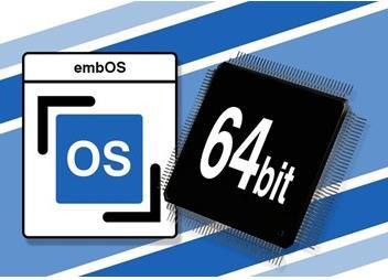 SEGGER的embOS实时操作系统支持64位CPU内核,从而无需外部RAM