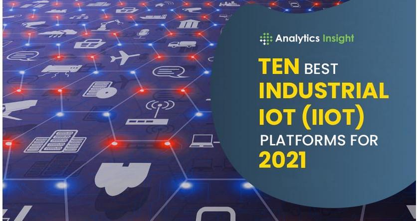 2021年开创性工业物联网平台(IIoT)回顾
