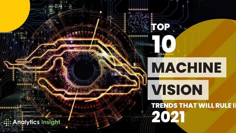 机器视觉技术的采用将在2021年显著增长