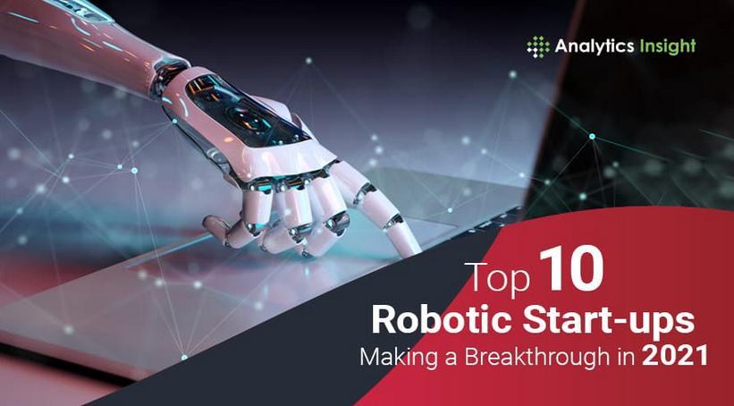 2021年將會取得突破的十大機器人初創企業