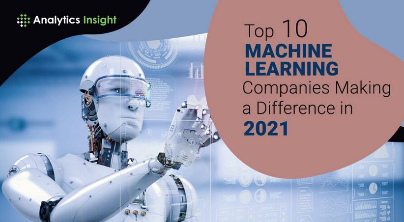 2021年值得关注的十大机器学习公司
