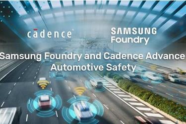 Cadence与三星合作加速超大规模计算SoC设计,为14LPU工艺提供汽车参考流程