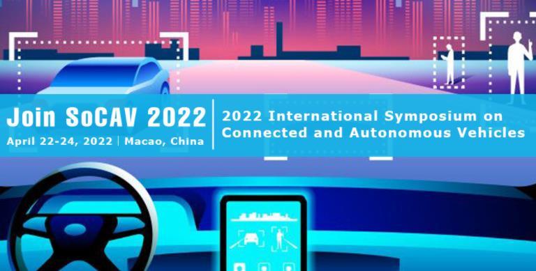 2022年联网与自动驾驶车辆(CAV)国际研讨会(SoCAV 2022)