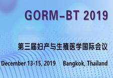 第三届妇产与生殖医学国际会议(GORM-BT 2019)