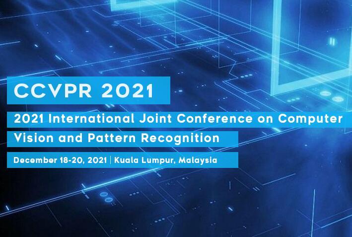 2021年第三届计算机视觉与模式识别国际会议(CCVPR 2021)EI检索
