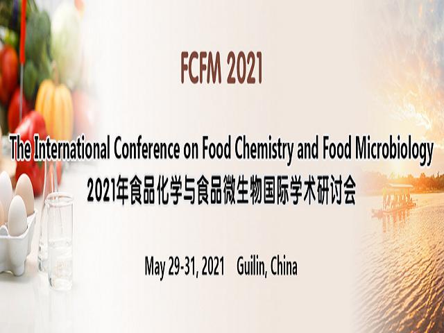 食品化学与食品微生物国际学术研讨会(FCFM 2021)