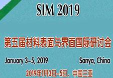 第五届材料表面与界面国际研讨会(SIM 2019)