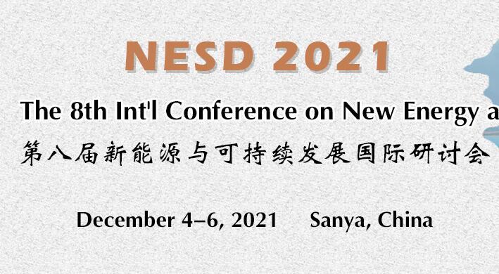 第八届新能源与可持续发展研讨会(NESD 2021)