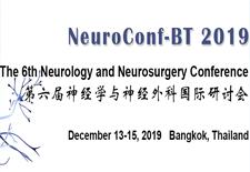 第六届神经学与神经外科国际研讨会(NeuroConf-BT 2019)