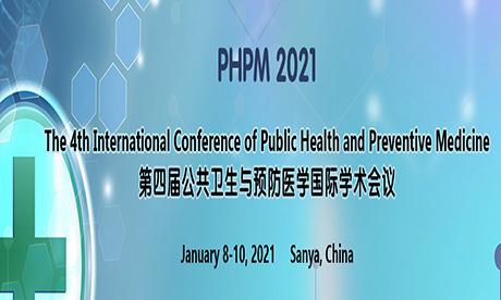 第四届公共卫生与预防医学国际学术会议(PHPM 2021)