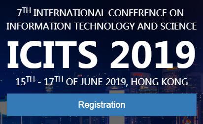 第七届信息技术与科学国际会议(ICITS 2019)