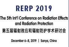 第五届辐射效应和辐射防护学术研讨会(RERP 2019)