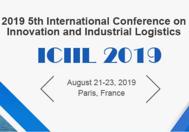 2019第五届创新与工业物流国际会议