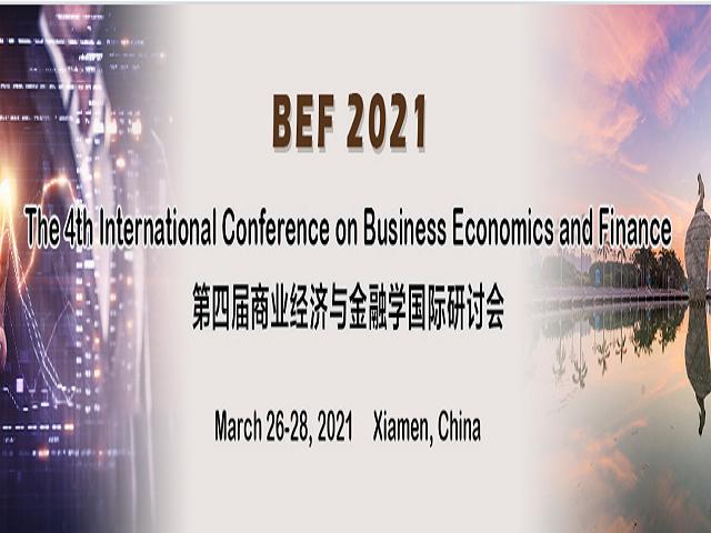 第四届商业经济与金融学国际研讨会(BEF 2021)
