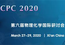 第六届物理化学国际研讨会(CPC 2020)