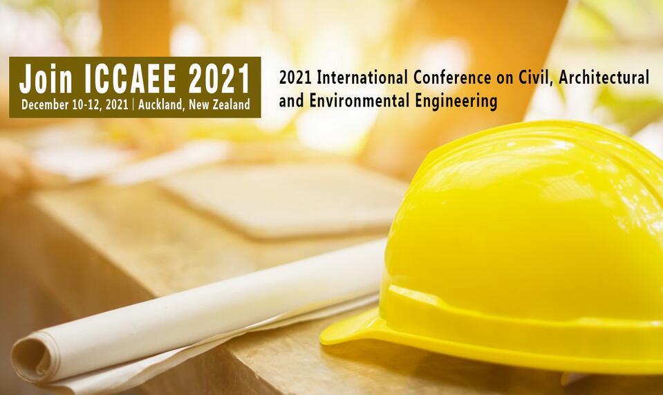 2021年第四届土木、建筑与环境工程国际会议(ICCAEE 2021)